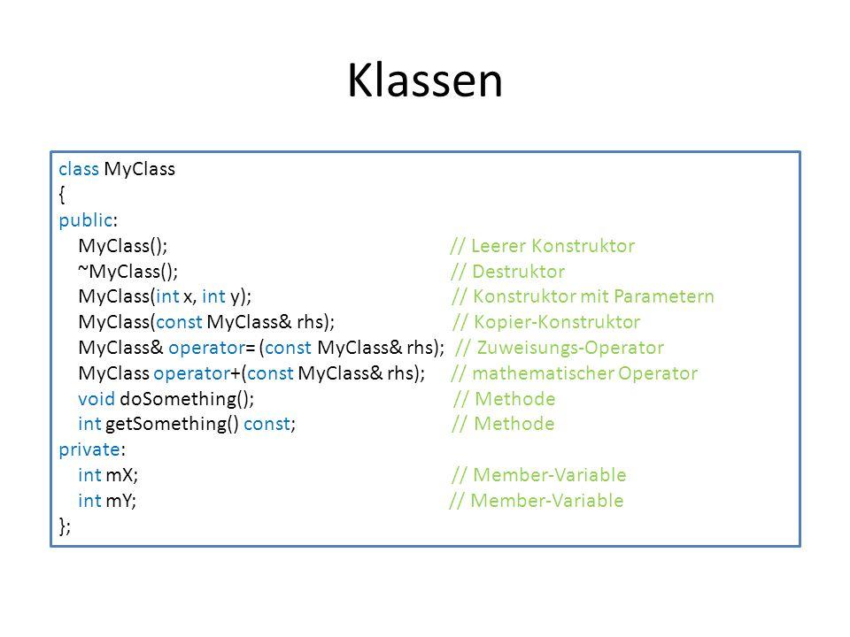 Klassen class MyClass { public: MyClass(); // Leerer Konstruktor