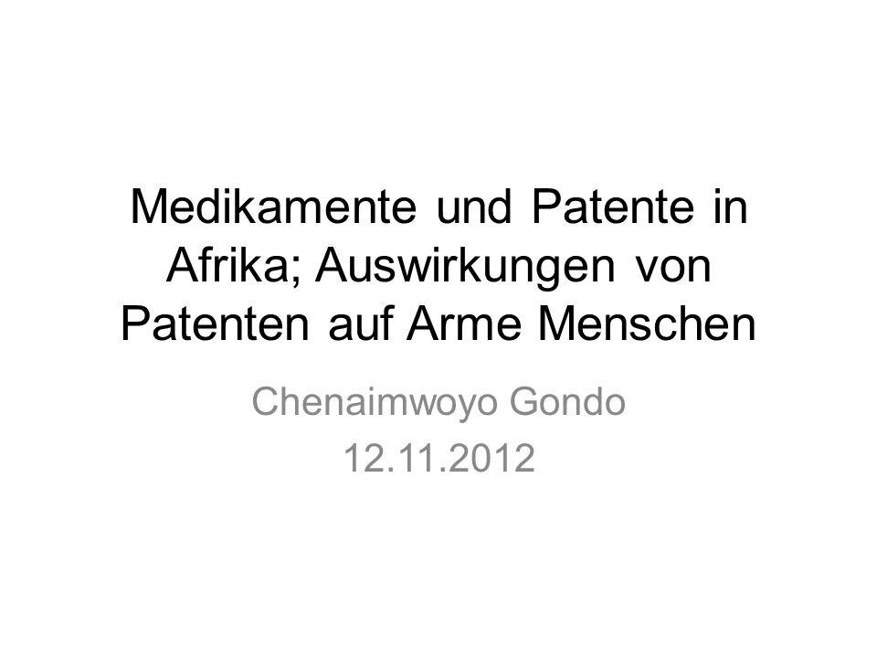 Medikamente und Patente in Afrika; Auswirkungen von Patenten auf Arme Menschen