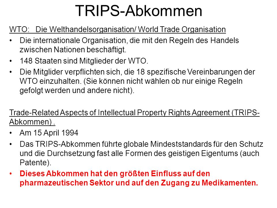 TRIPS-Abkommen WTO: Die Welthandelsorganisation/ World Trade Organisation.