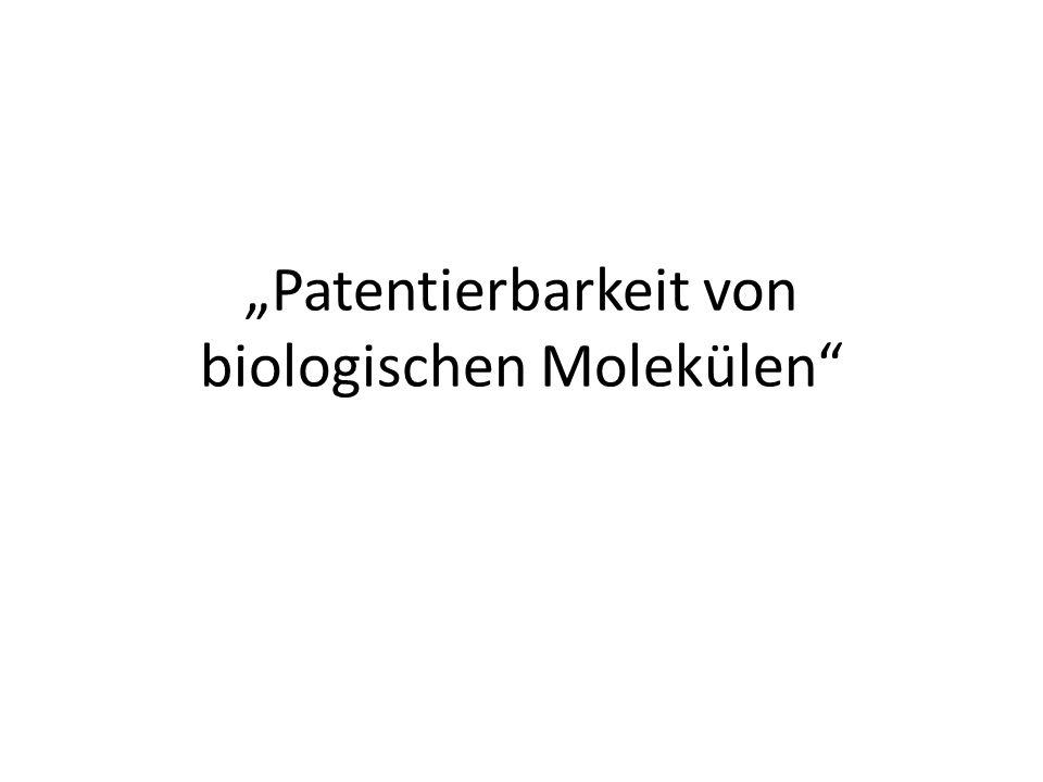 """""""Patentierbarkeit von biologischen Molekülen"""