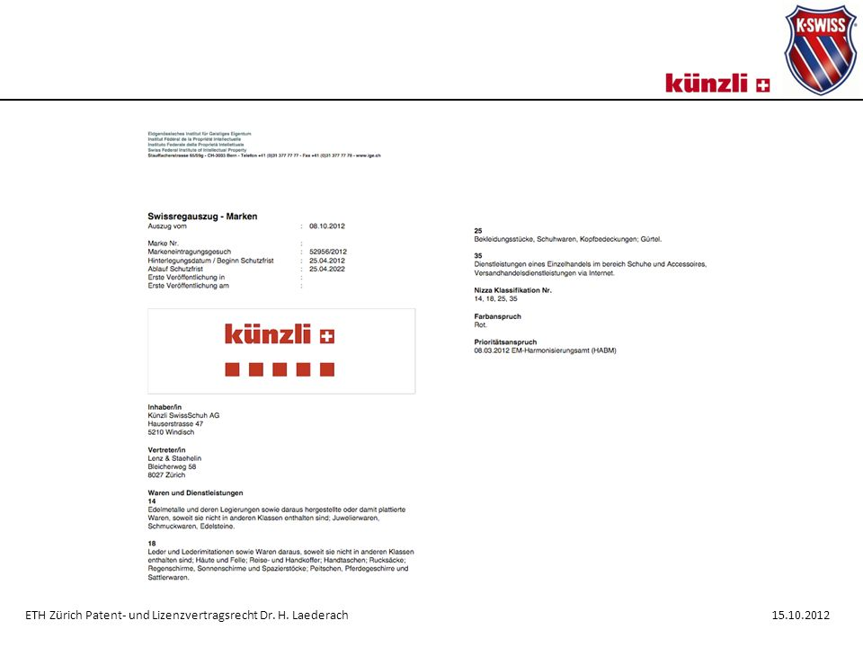 ETH Zürich Patent- und Lizenzvertragsrecht Dr. H. Laederach 15.10.2012