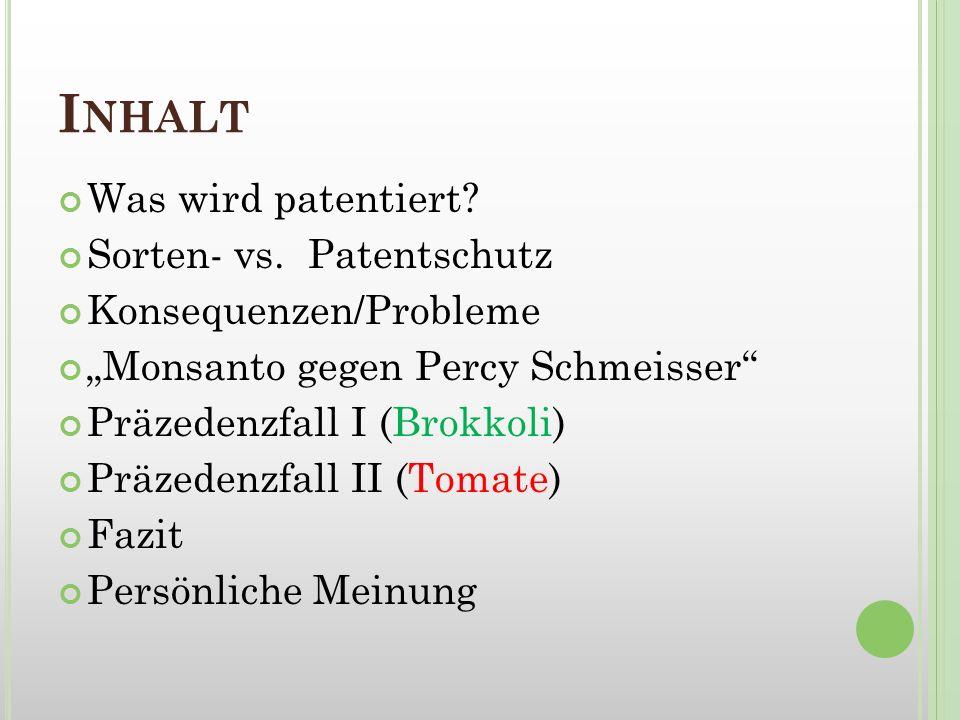 Inhalt Was wird patentiert Sorten- vs. Patentschutz