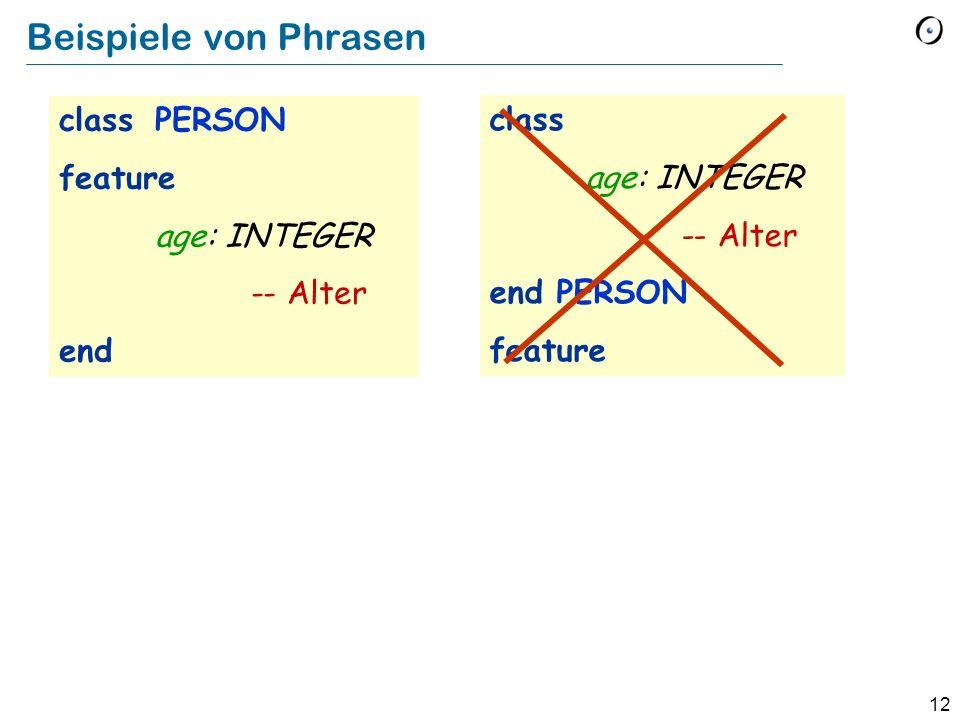 Beispiele von Phrasen class PERSON class feature age: INTEGER