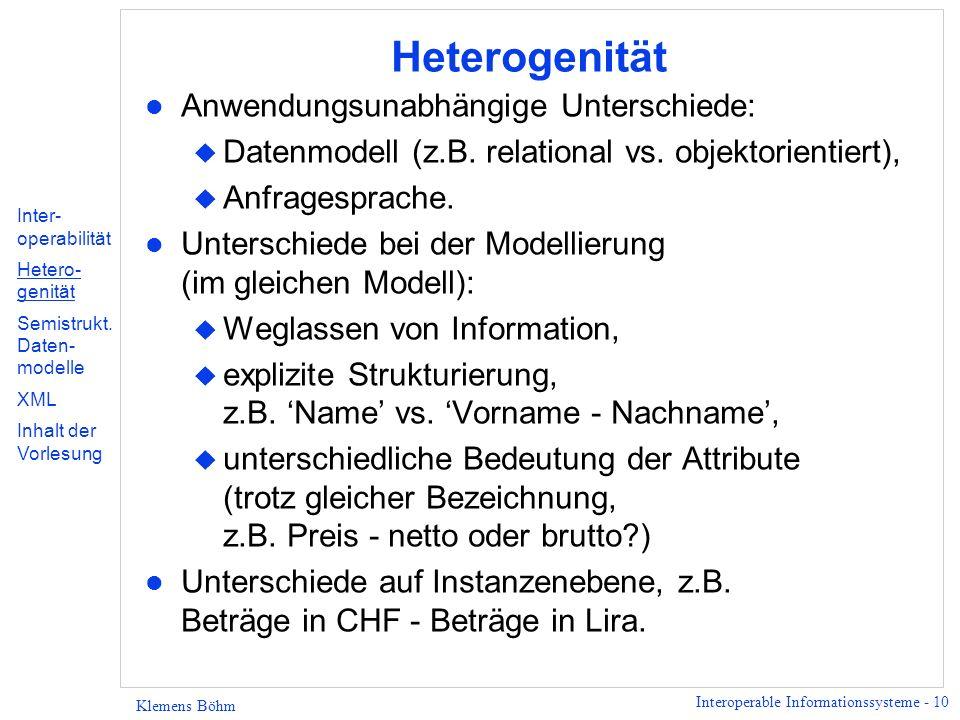 Heterogenität Anwendungsunabhängige Unterschiede: