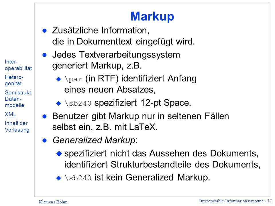 Markup Zusätzliche Information, die in Dokumenttext eingefügt wird.
