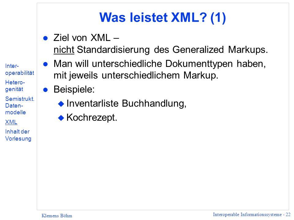 Was leistet XML (1) Ziel von XML – nicht Standardisierung des Generalized Markups.