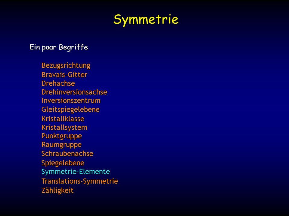 Symmetrie Ein paar Begriffe Bezugsrichtung Bravais-Gitter Drehachse