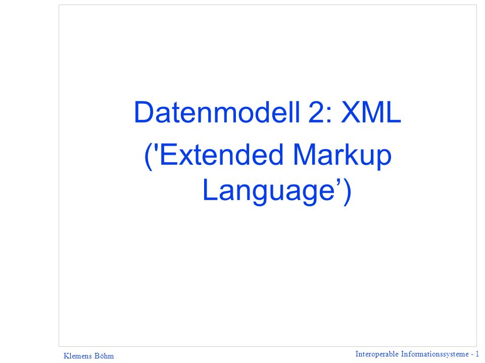 ( Extended Markup Language')