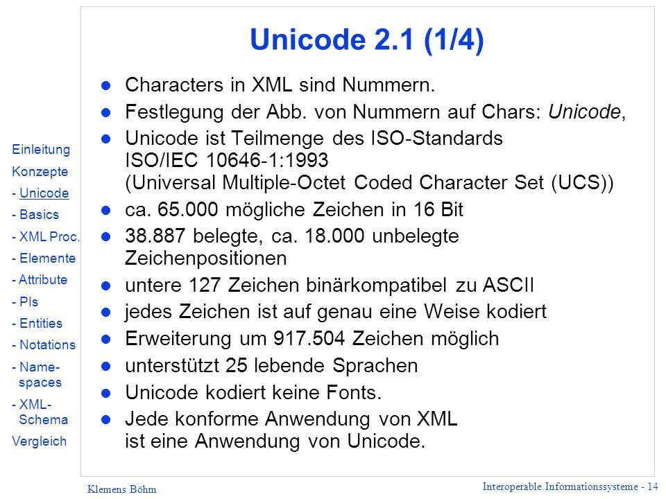 Unicode 2.1 (1/4) Characters in XML sind Nummern.