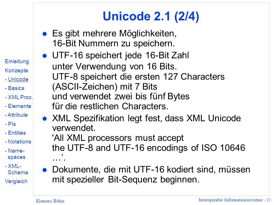 Unicode 2.1 (2/4) Es gibt mehrere Möglichkeiten, 16-Bit Nummern zu speichern.