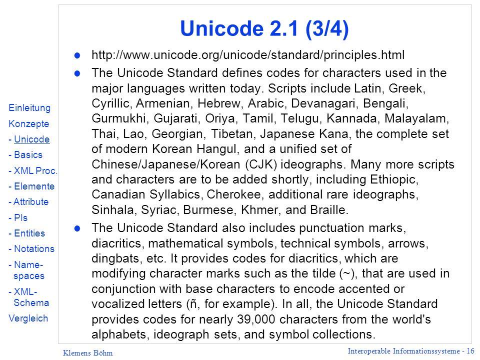 Unicode 2.1 (3/4) http://www.unicode.org/unicode/standard/principles.html.