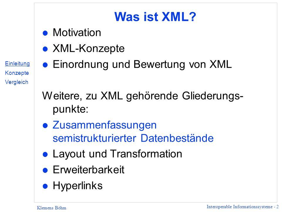 Was ist XML Motivation XML-Konzepte Einordnung und Bewertung von XML