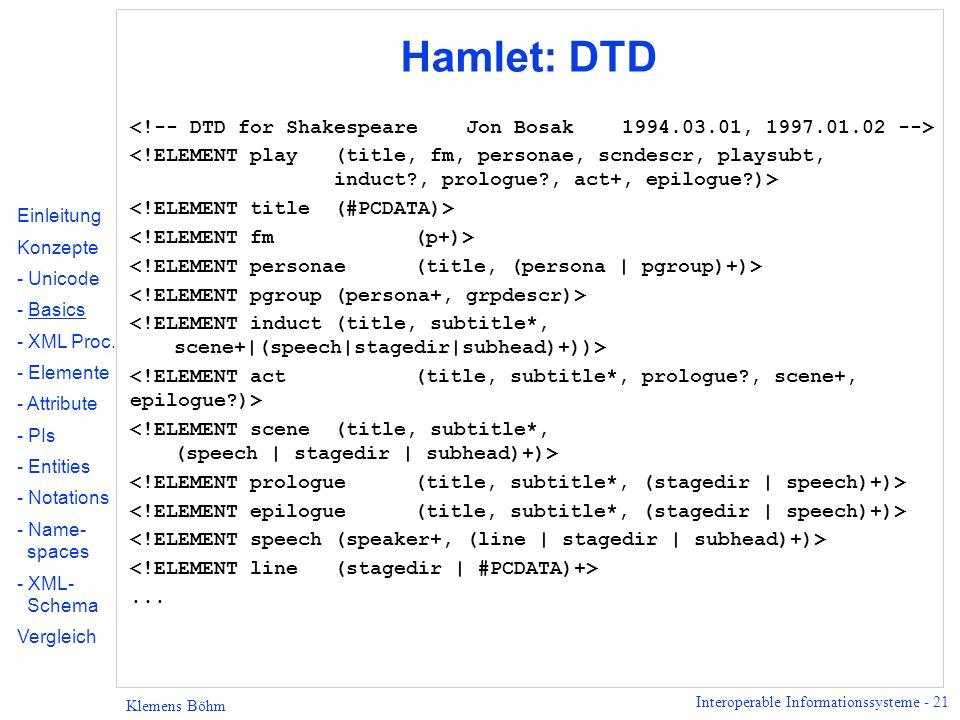 Hamlet: DTD <!-- DTD for Shakespeare Jon Bosak 1994.03.01, 1997.01.02 -->