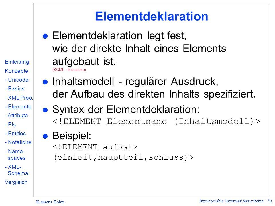 Elementdeklaration Elementdeklaration legt fest, wie der direkte Inhalt eines Elements aufgebaut ist. (SGML - Inclusions)