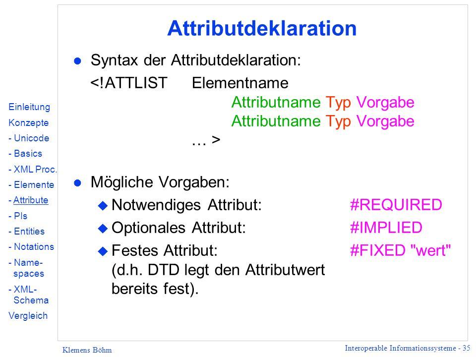 Attributdeklaration Syntax der Attributdeklaration: