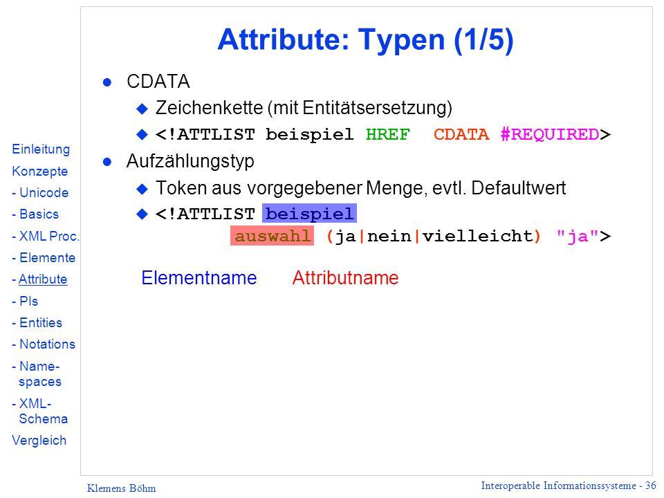 Attribute: Typen (1/5) CDATA Zeichenkette (mit Entitätsersetzung)