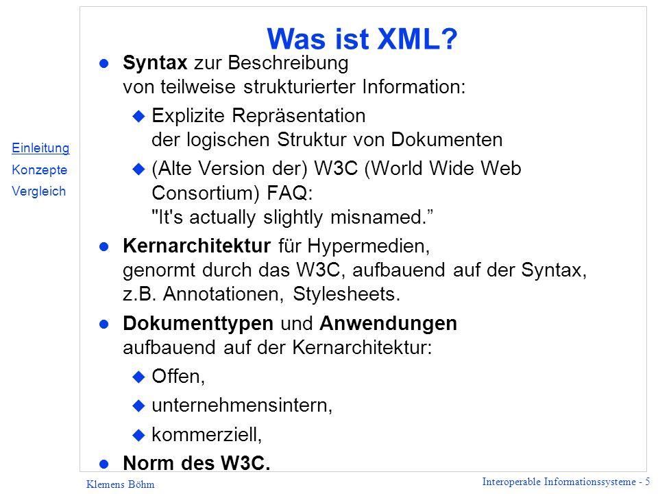 Was ist XML Syntax zur Beschreibung von teilweise strukturierter Information: Explizite Repräsentation der logischen Struktur von Dokumenten.