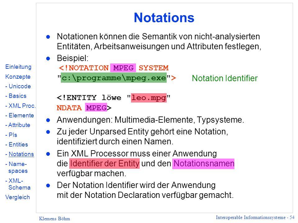 Notations Notationen können die Semantik von nicht-analysierten Entitäten, Arbeitsanweisungen und Attributen festlegen,