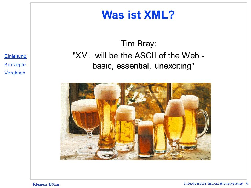 XML will be the ASCII of the Web - basic, essential, unexciting