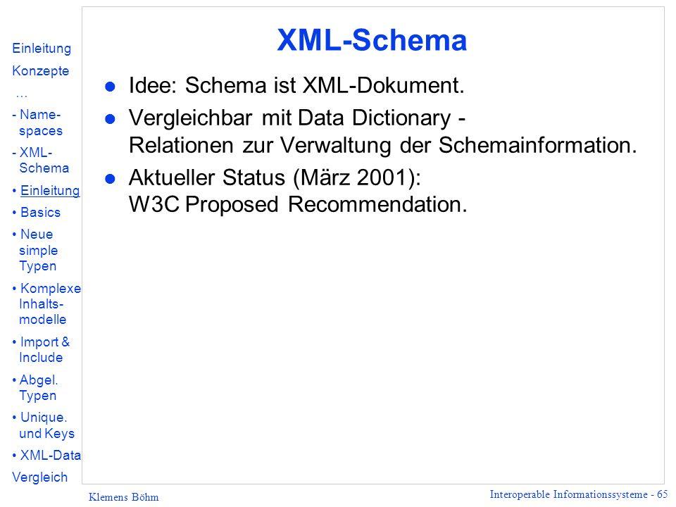 XML-Schema Idee: Schema ist XML-Dokument.