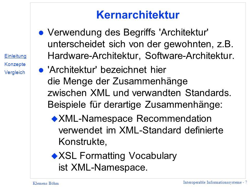 Kernarchitektur Verwendung des Begriffs Architektur unterscheidet sich von der gewohnten, z.B. Hardware-Architektur, Software-Architektur.