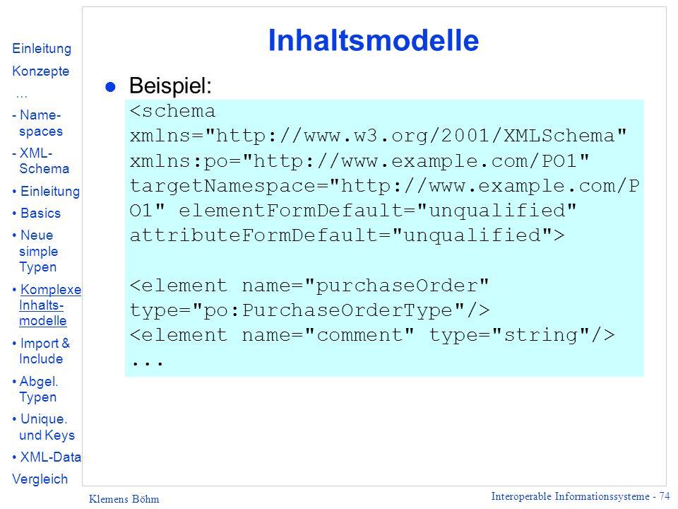 Inhaltsmodelle Einleitung. Konzepte. … - Name- spaces. XML- Schema. Basics. Neue simple Typen.