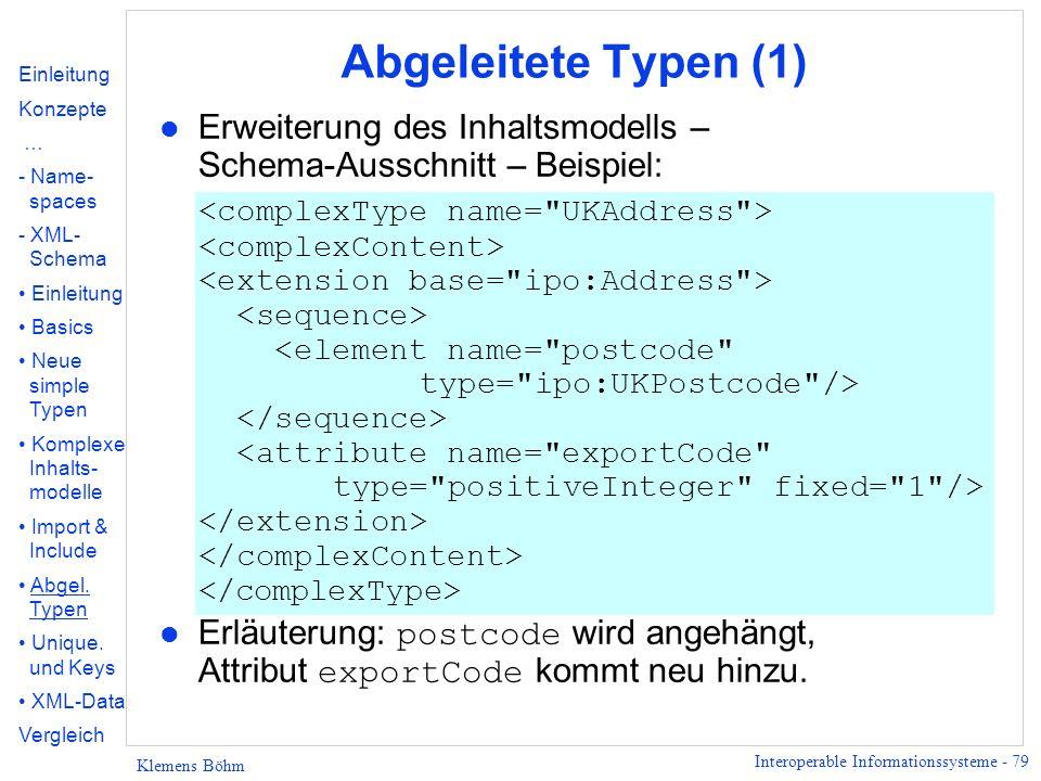 Abgeleitete Typen (1) Einleitung. Konzepte. … - Name- spaces. XML- Schema. Basics. Neue simple Typen.