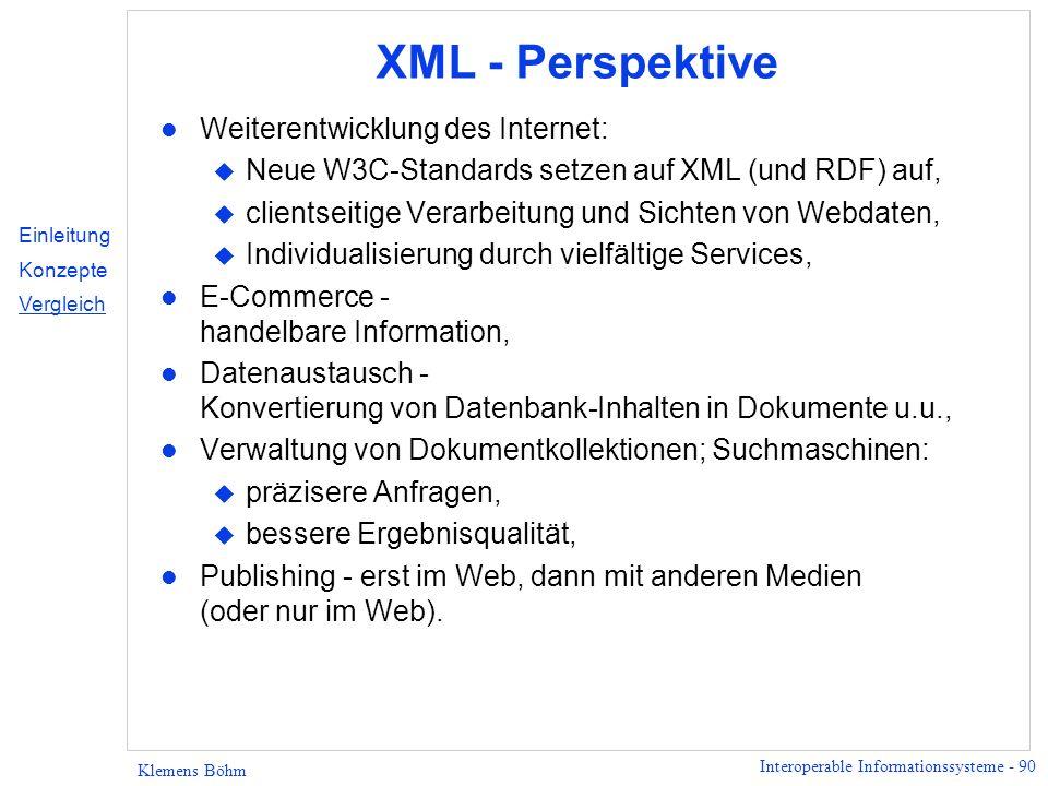 XML - Perspektive Weiterentwicklung des Internet: