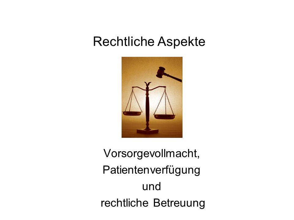 Vorsorgevollmacht, Patientenverfügung und rechtliche Betreuung