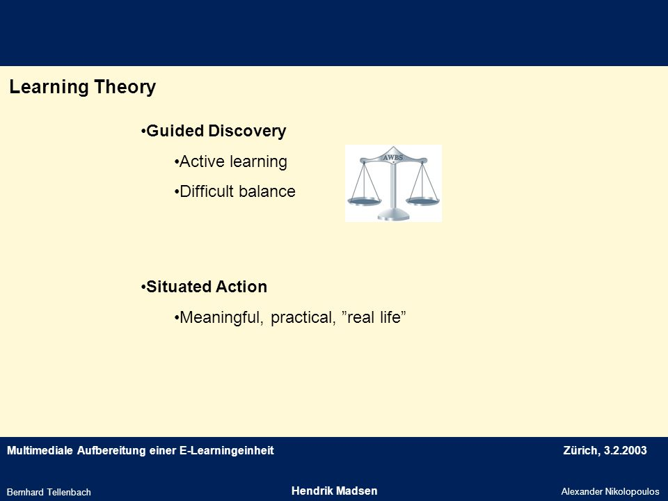 Learning Theory Guided Discovery Active learning Difficult balance