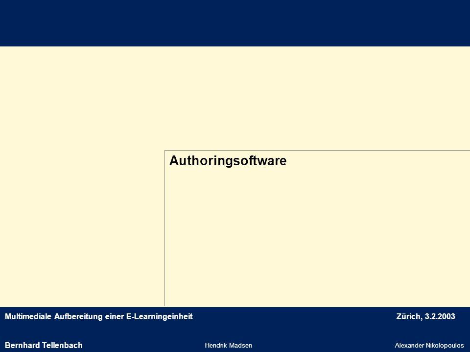 Authoringsoftware Bernhard Tellenbach Hendrik Madsen