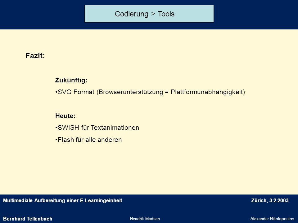 Codierung > Tools Fazit: Zukünftig: