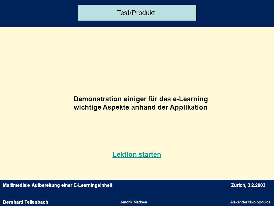 Test/ProduktDemonstration einiger für das e-Learning wichtige Aspekte anhand der Applikation. Lektion starten.