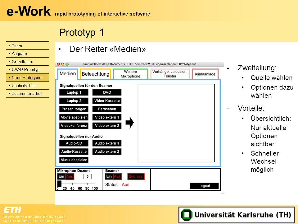 Prototyp 1 Der Reiter «Medien» Zweiteilung: Vorteile: • Quelle wählen