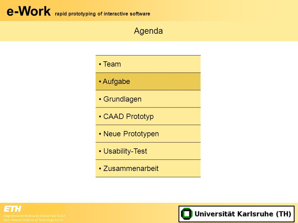 Agenda Team Aufgabe Grundlagen CAAD Prototyp Neue Prototypen