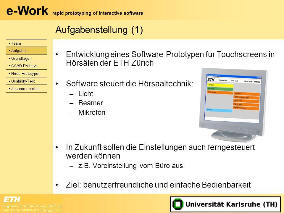 Aufgabenstellung (1) Entwicklung eines Software-Prototypen für Touchscreens in Hörsälen der ETH Zürich.