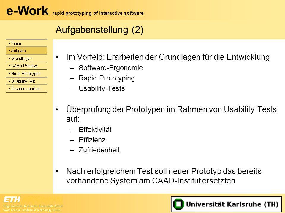 Aufgabenstellung (2) Im Vorfeld: Erarbeiten der Grundlagen für die Entwicklung. Software-Ergonomie.