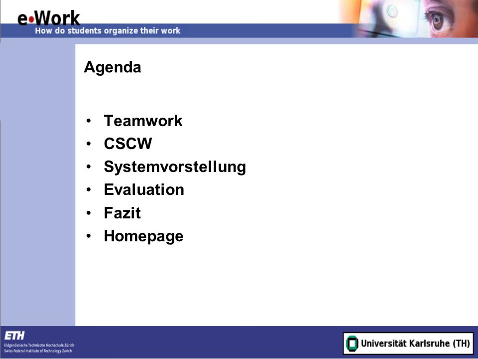 Agenda Teamwork CSCW Systemvorstellung Evaluation Fazit Homepage