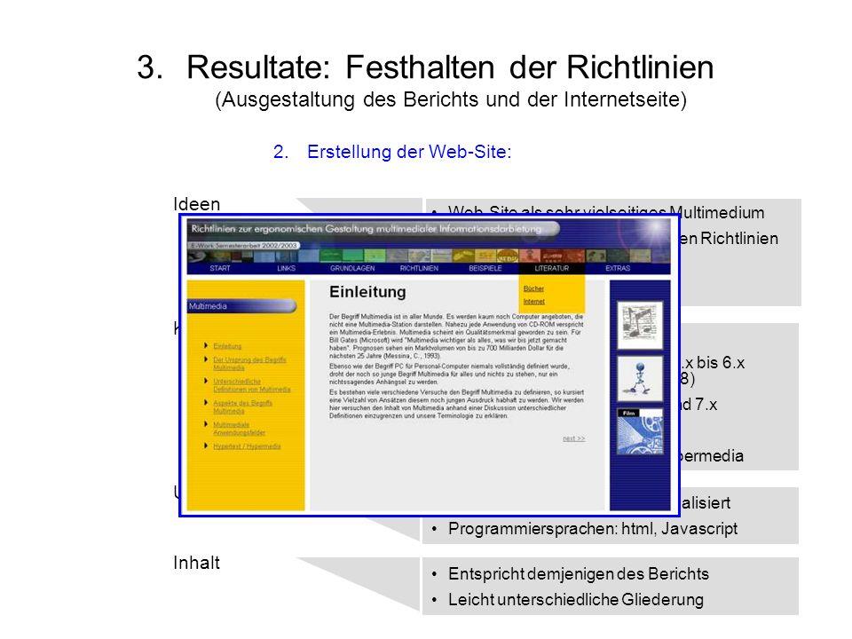 Resultate: Festhalten der Richtlinien (Ausgestaltung des Berichts und der Internetseite)