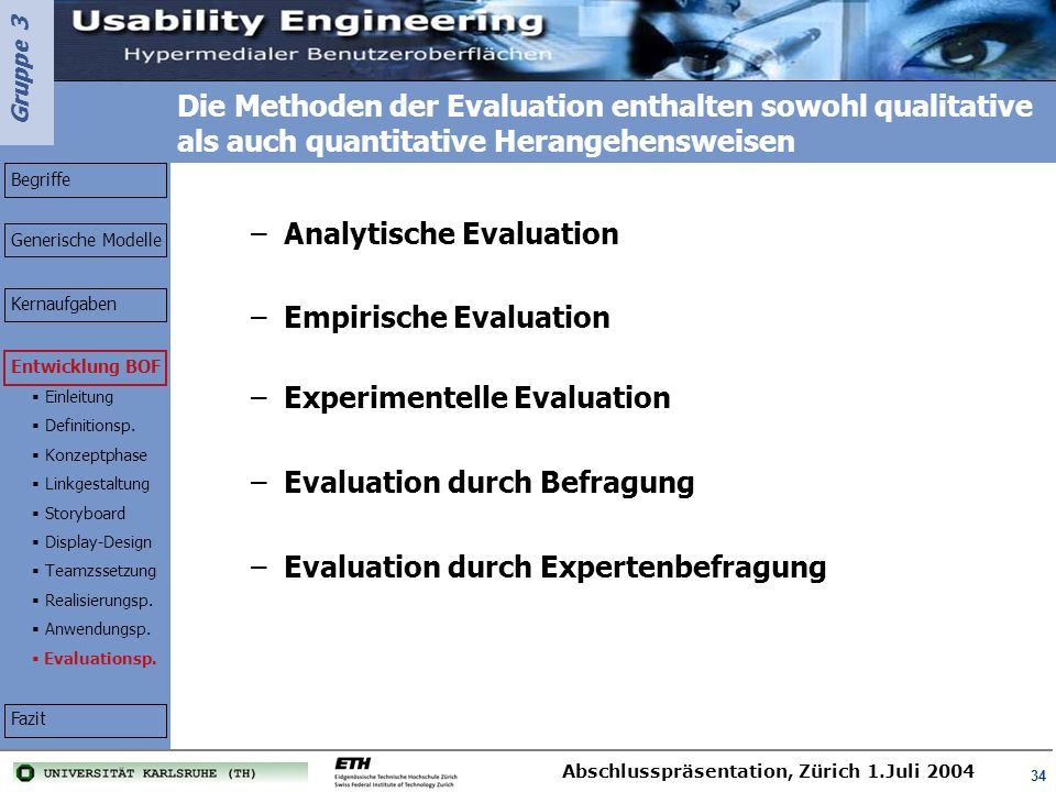 Analytische Evaluation Empirische Evaluation Experimentelle Evaluation