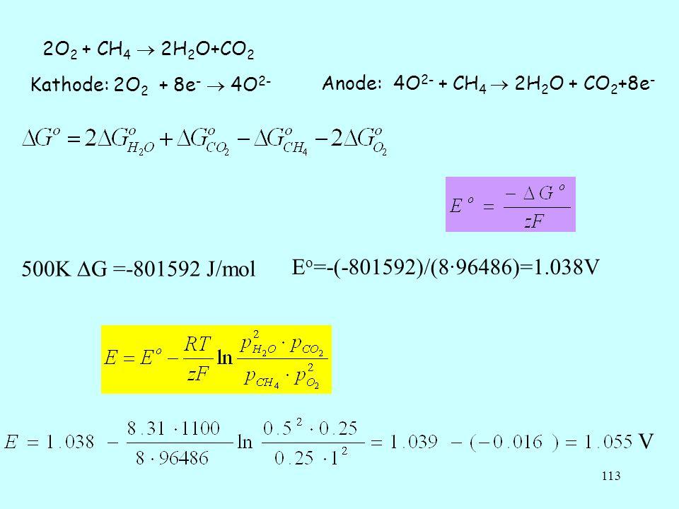 500K G =-801592 J/mol Eo=-(-801592)/(8·96486)=1.038V V