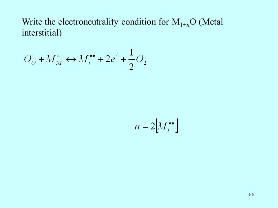 Write the electroneutrality condition for M1+xO (Metal interstitial)