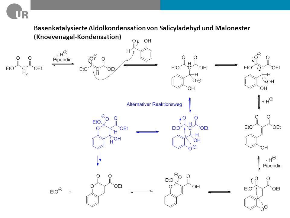 Basenkatalysierte Aldolkondensation von Salicyladehyd und Malonester