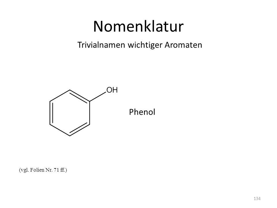 Nomenklatur Trivialnamen wichtiger Aromaten Phenol