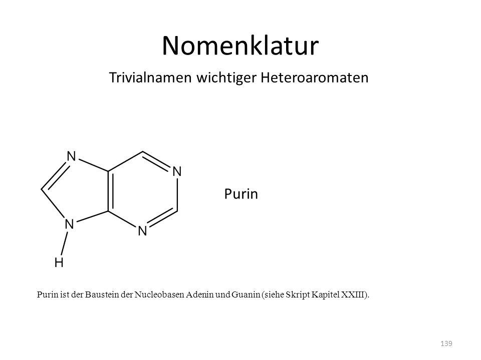 Nomenklatur Trivialnamen wichtiger Heteroaromaten Purin