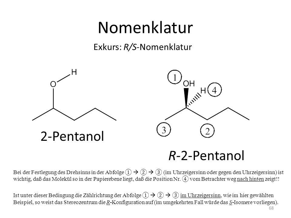 Nomenklatur 2-Pentanol R-2-Pentanol Exkurs: R/S-Nomenklatur