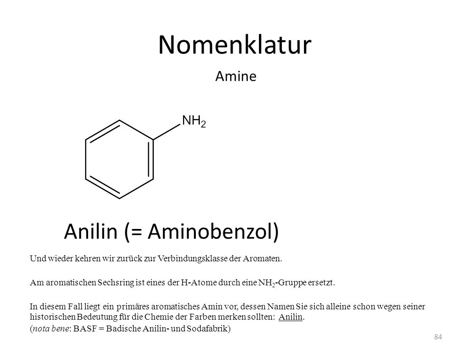 Nomenklatur Anilin (= Aminobenzol) Amine