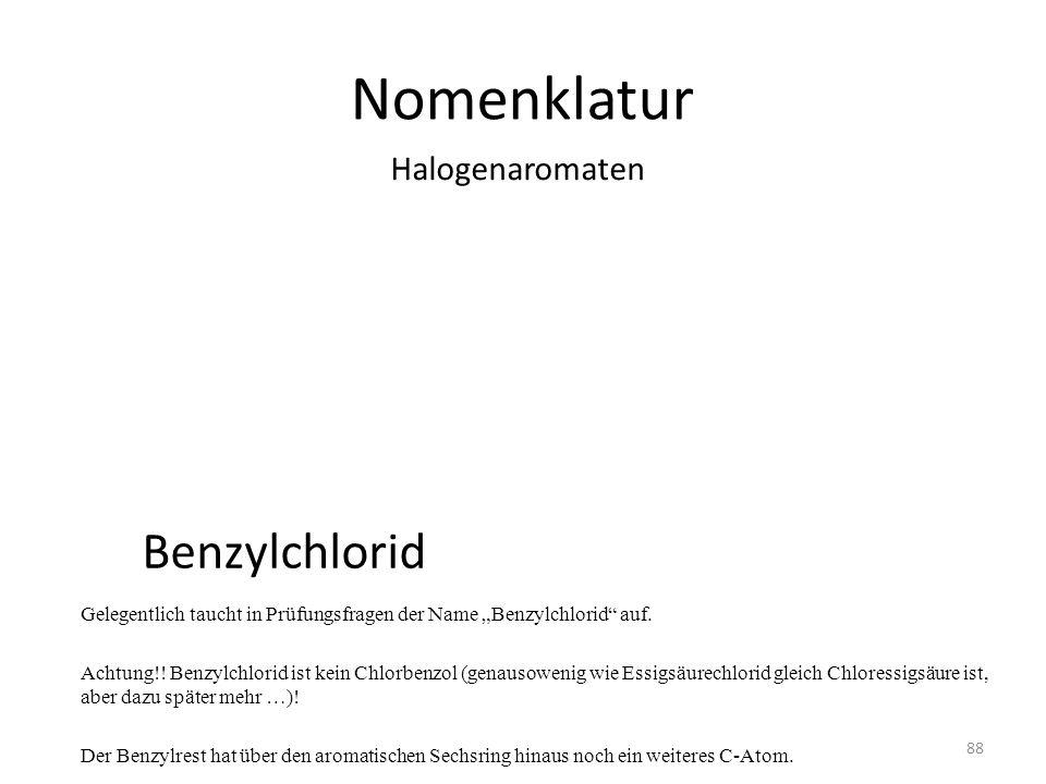 Nomenklatur Benzylchlorid Halogenaromaten