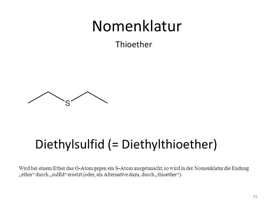 Nomenklatur Diethylsulfid (= Diethylthioether) Thioether