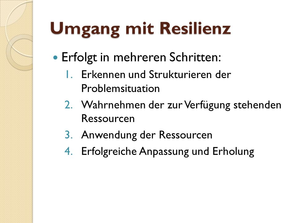 Umgang mit Resilienz Erfolgt in mehreren Schritten: